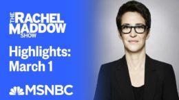 Watch Rachel Maddow Highlights: March 1 | MSNBC 1