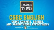 CSEC English - Using Commas, Dashes, and Parentheses Effectively - March 15 2021 3