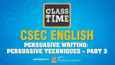 CSEC English - Persuasive Writing: Persuasive Techniques – Part 3 - March 16 2021 6