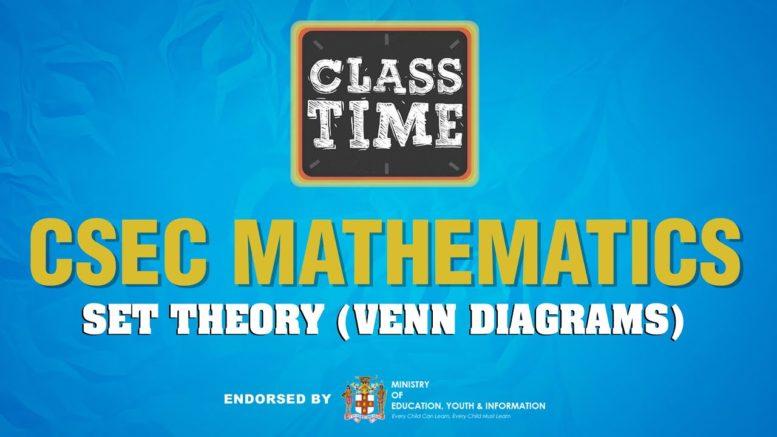 CSEC Mathematics - Set Theory (Venn Diagrams) - March 18 2021 1
