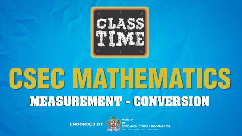 CSEC Mathematics - Measurement - Conversion - March 19 2021 1