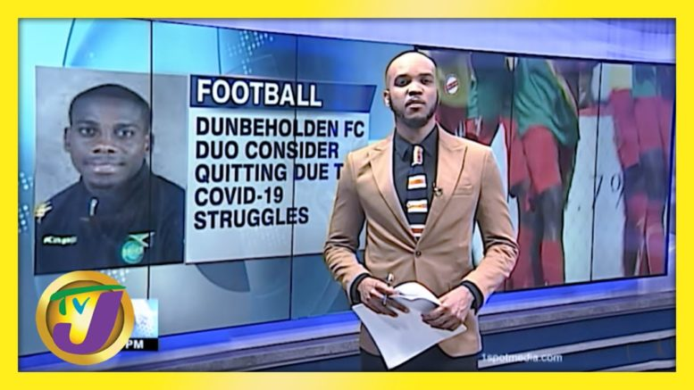 Jamaican Footballers Consider Quitting Amidst Covid-19 | TVJ Sports 1