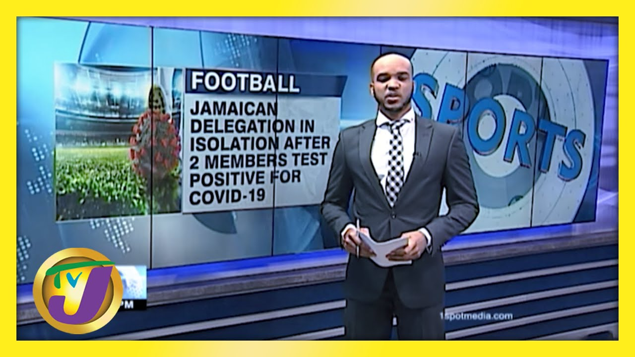 Reggae Boyz in Isolation after 2 Members tested Positive for Covid - March 22 2021 1