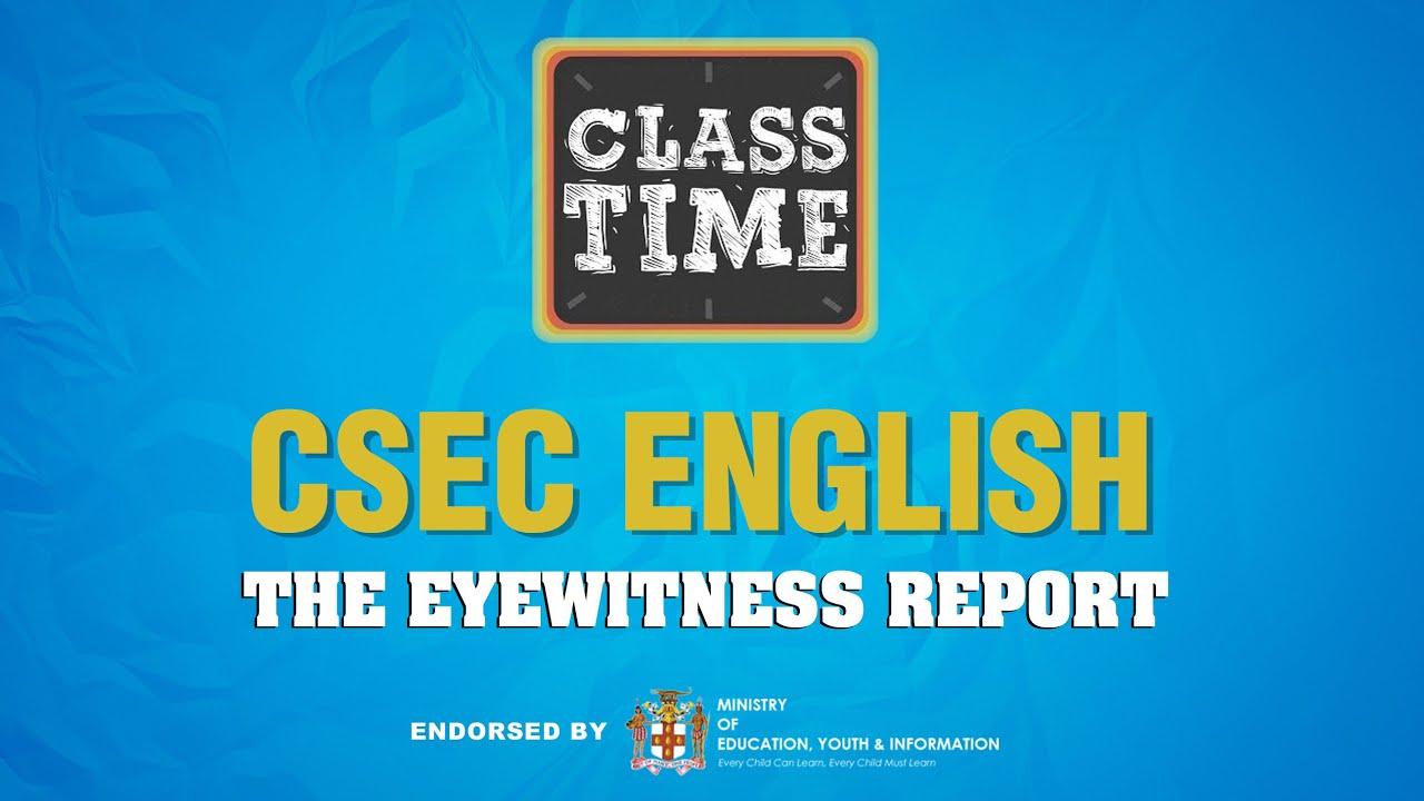 CSEC English - The Eyewitness Report– March 25 2021 1