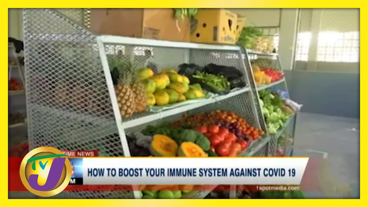 How Jamaicans May Boost Their Immune System Against Covid-19   TVJ News - March 24 2021 1