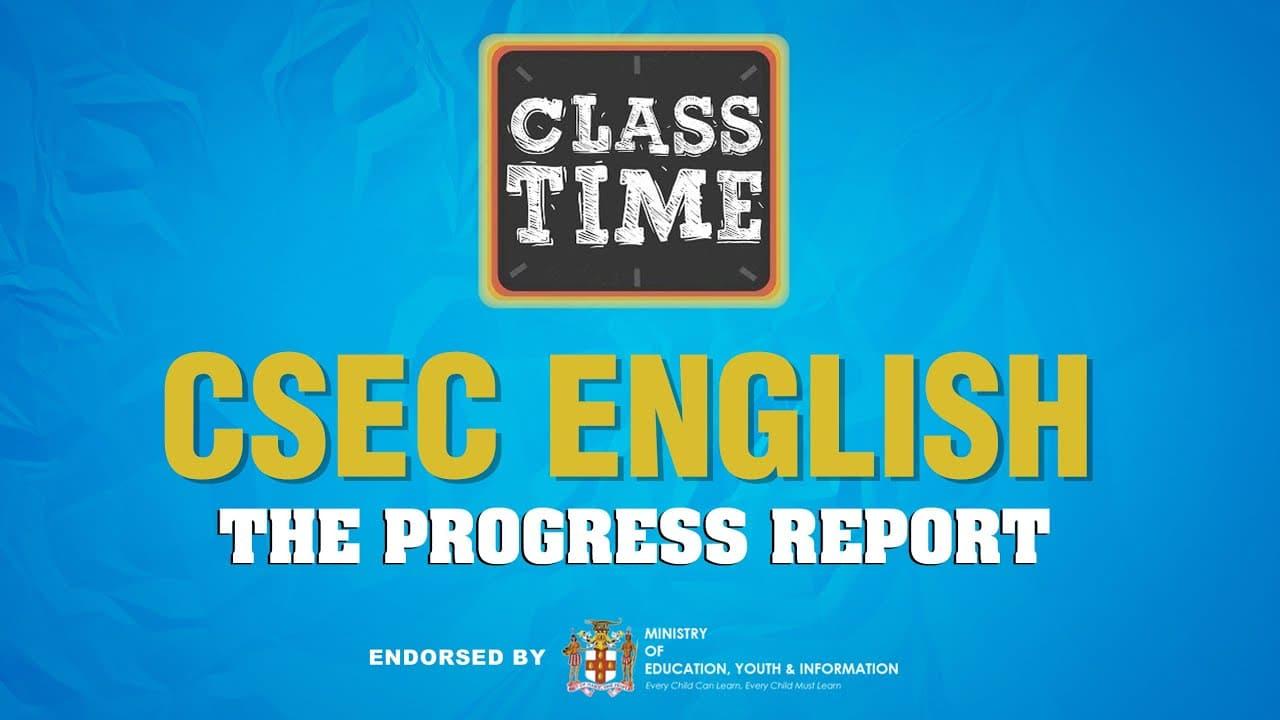 CSEC English - The Progress Report – March 26 2021 1