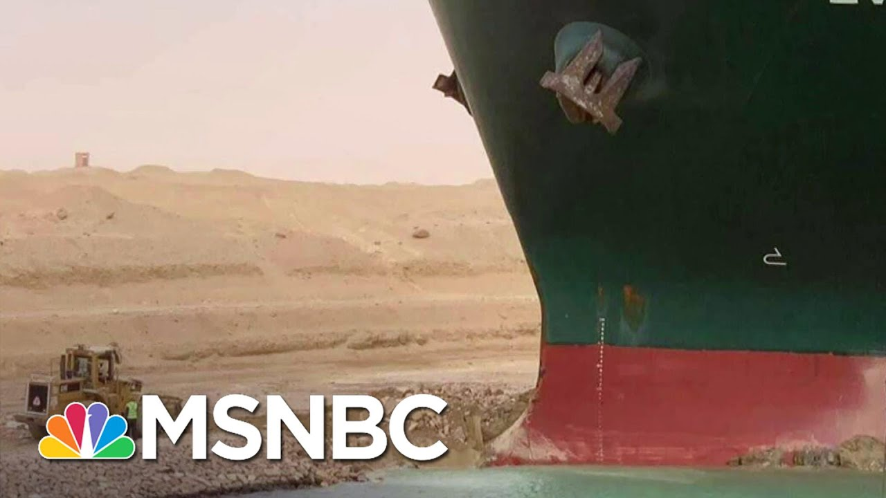 Ship Stuck In The Suez Canal Disrupts Global Trade, But Makes Good Memes   The Last Word   MSNBC 1