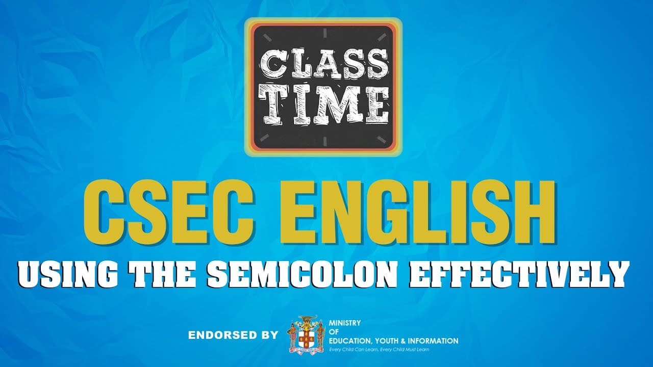 CSEC English - Using the Semicolon Effectively – March 29 2021 1