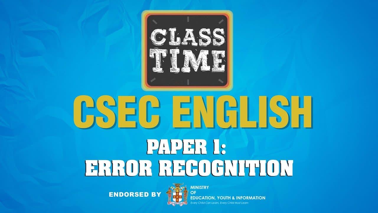 CSEC English - Paper 1: Error Recognition - March 31 2021 1