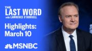 Watch The Last Word With Lawrence O'Donnell Highlights: March 10 | MSNBC 4