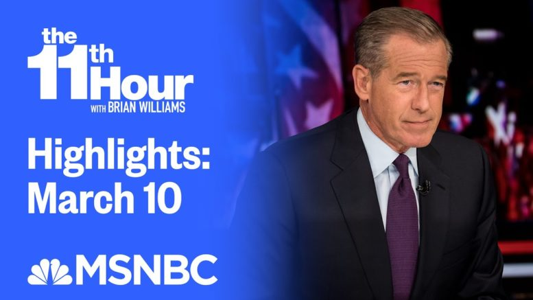 Watch The 11th Hour With Brian Williams Highlights: March 10 | MSNBC 1