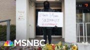 GA Democrat Warned Of Anti-Asian Violence Hours Before Atlanta Shootings | The 11th Hour | MSNBC 2