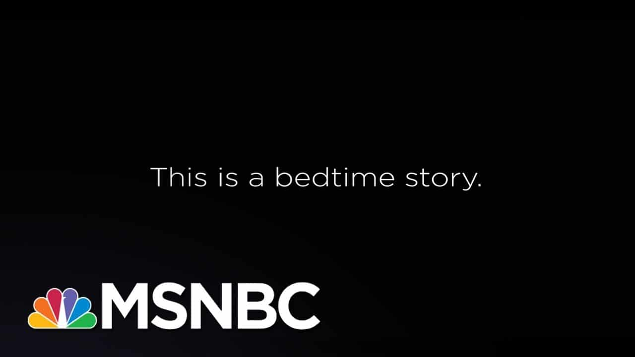 This is a bedtime story. | Lawrence O'Donnell | MSNBC 1