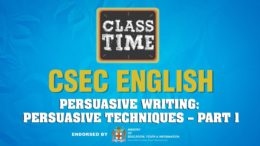 CSEC English - Persuasive Writing: Persuasive Techniques – Part 1 - March 2 2021 2