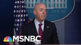 Secy. Mayorkas: Reuniting Migrant Families Is A 'Moral Imperative'   MSNBC 4