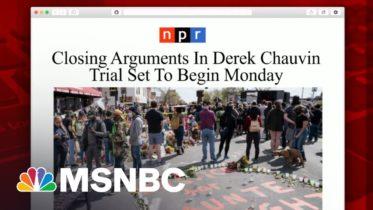 Closing Arguments In Derek Chauvin Trial To Begin Monday | Morning Joe | MSNBC 10