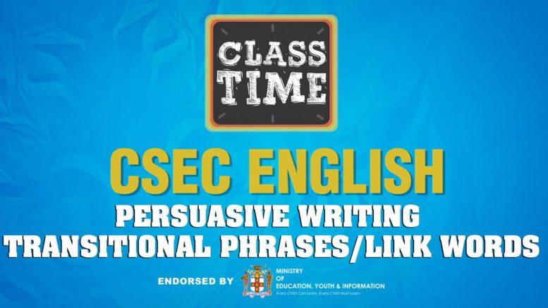 CSEC English - Persuasive Writing: Transitional Phrases | Link Words - April 20 2021 1