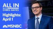 Watch All In With Chris Hayes Highlights: April 1 | MSNBC 5