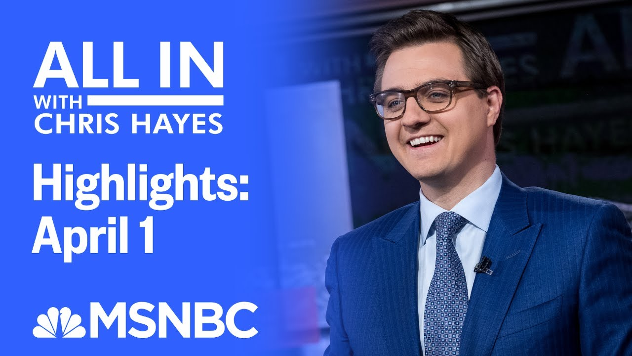 Watch All In With Chris Hayes Highlights: April 1   MSNBC 1