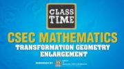 CSEC Mathematics - Transformation Geometry - Enlargement - April 22 2021 3