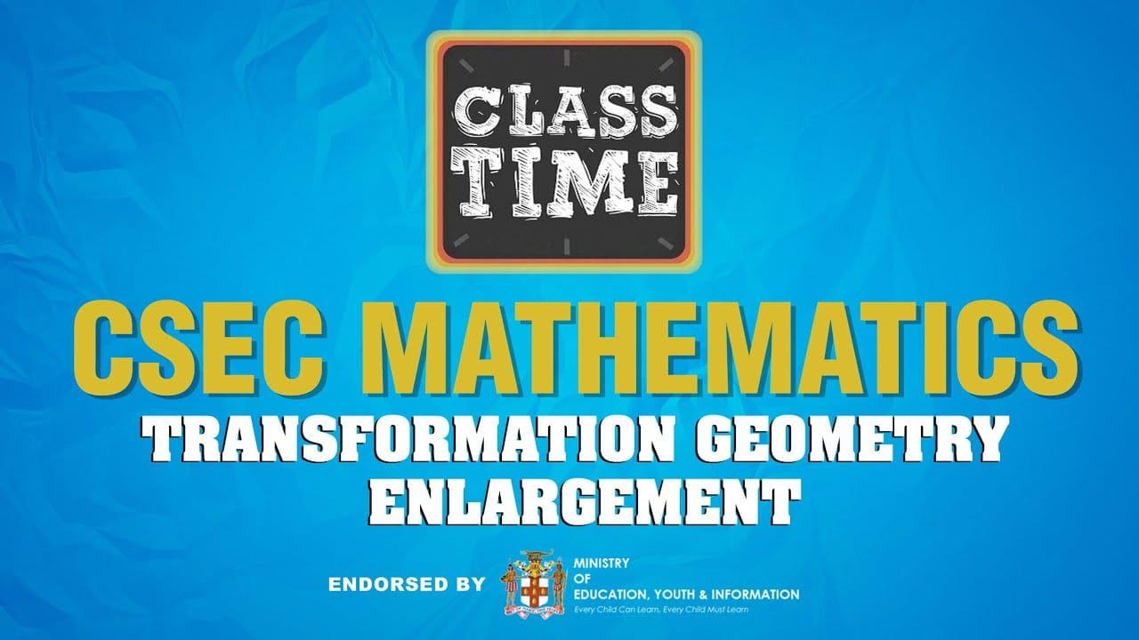 CSEC Mathematics - Transformation Geometry - Enlargement - April 22 2021 1