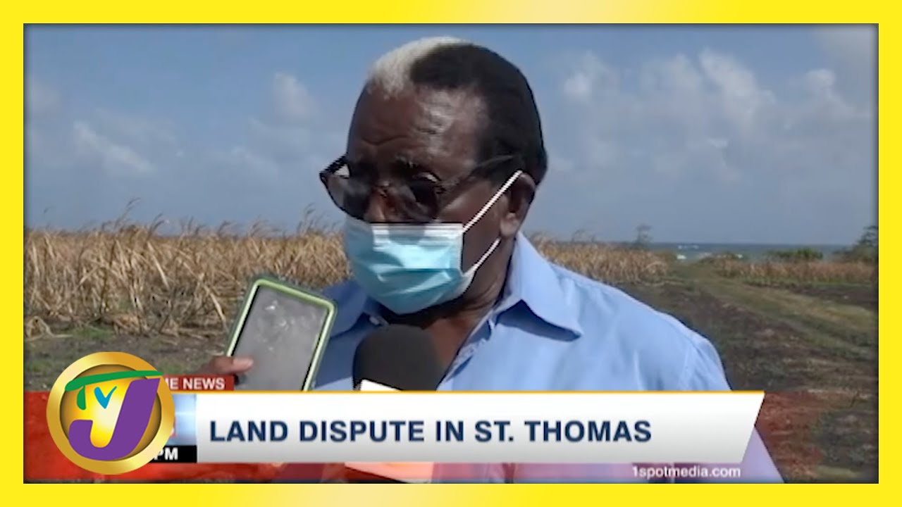 Former MP Pearnel Charles vs St. Thomas Residents Land Dispute in Jamaica | TVJ News - April 21 2021 1