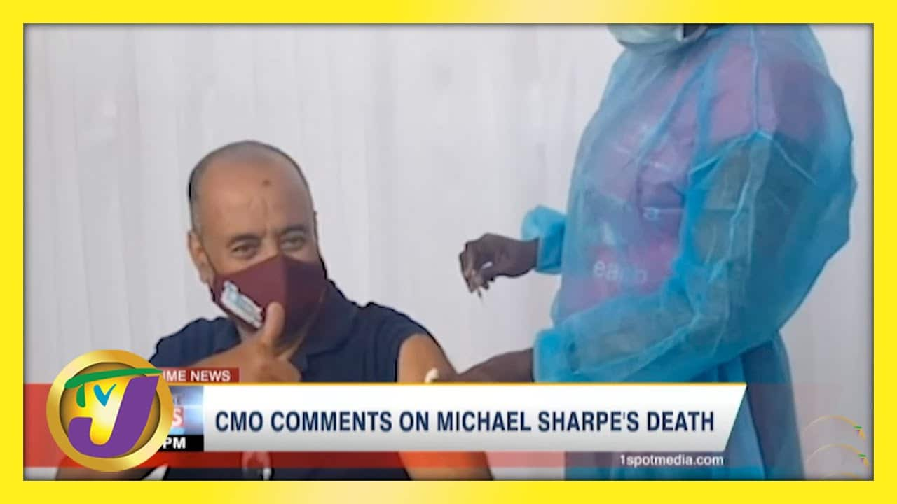 CMO comments on Jamaican Journalist Michael Sharpe's Death | TVJ New - April 21 2021 1