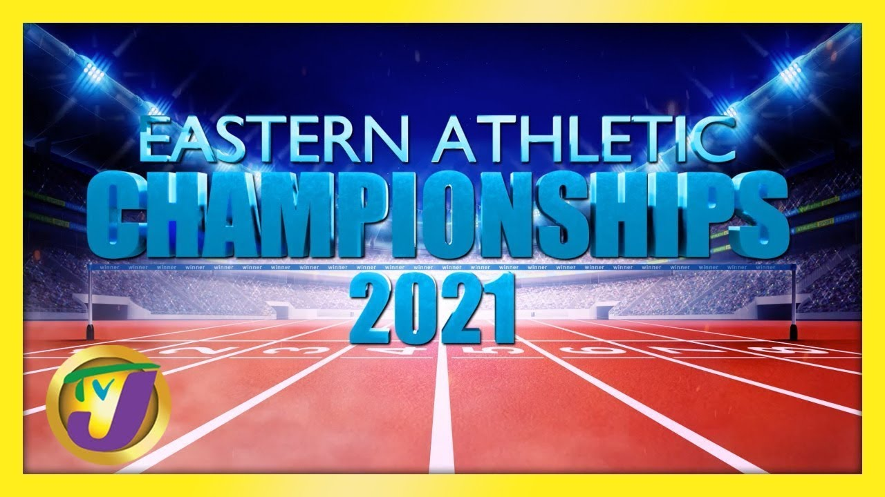 Eastern Athletics Championships 2021 Finals 1