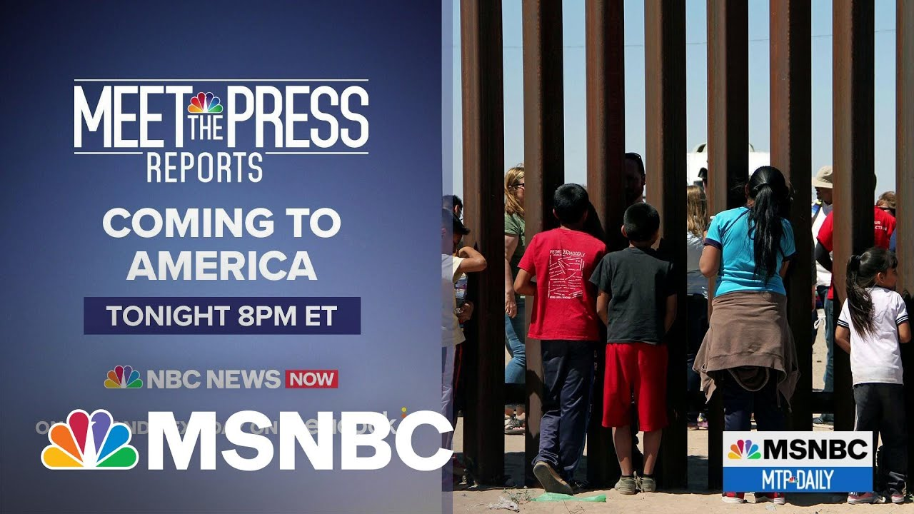 Meet The Press Reports: Coming To America | MTP Daily | MSNBC 4