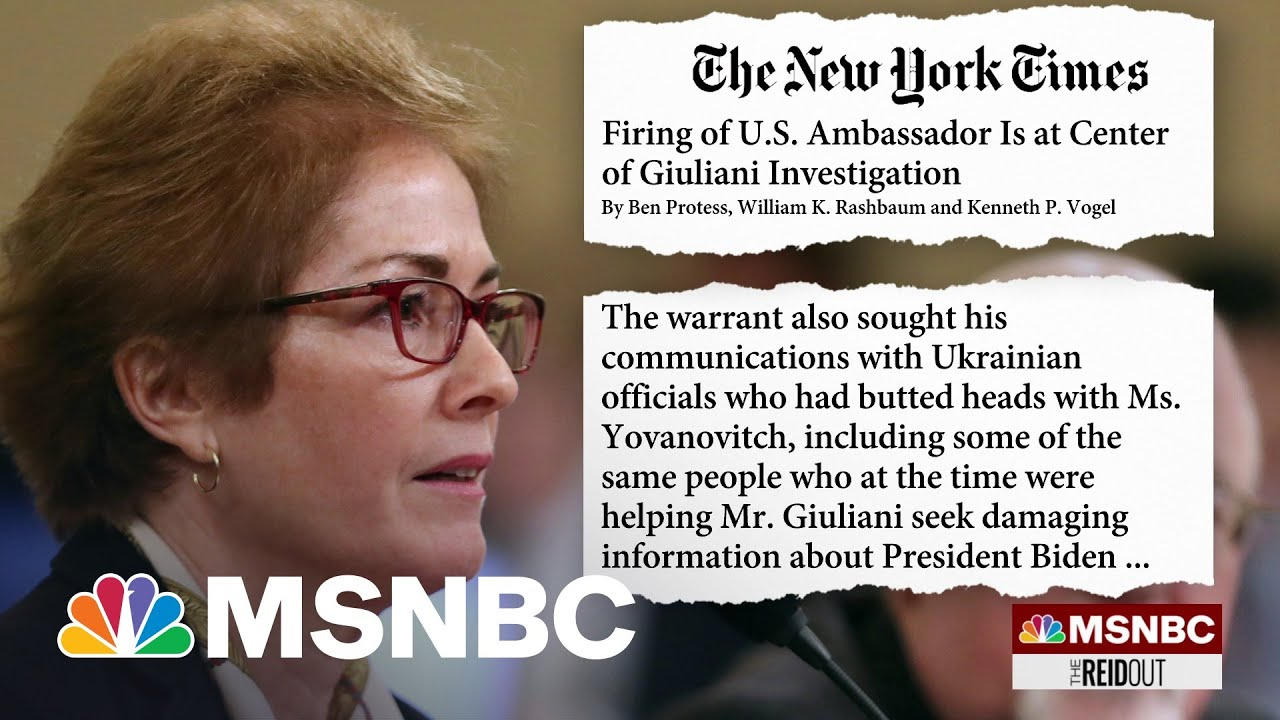 NYT: Firing of U.S. Ambassador Is At The Center Of The Giuliani Investigation   The ReidOut   MSNBC 1