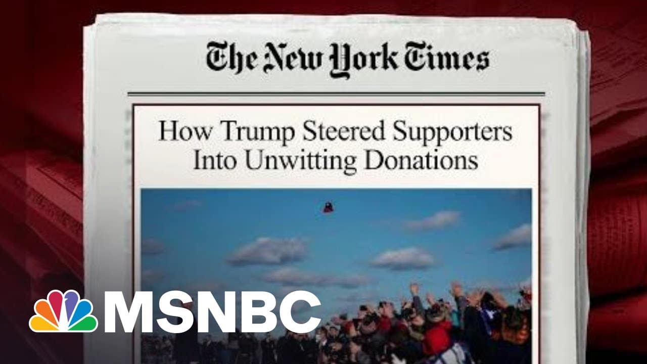 How The Trump Campaign Steered Supporters Into Unwitting Donations: NYT   Morning Joe   MSNBC 1