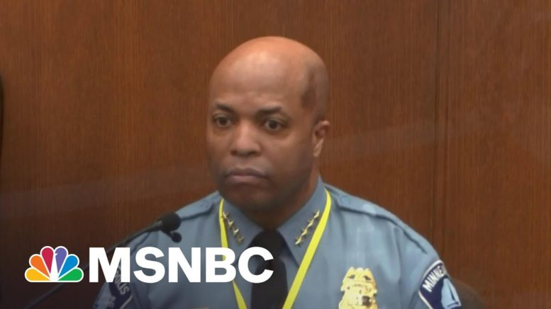 The Significance Of The Minneapolis Police Chief Taking The Stand | Katy Tur | MSNBC 1