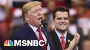 Is Matt Gaetz Expecting A Loyal Trump To Stick Up For Him?   The 11th Hour   MSNBC 4
