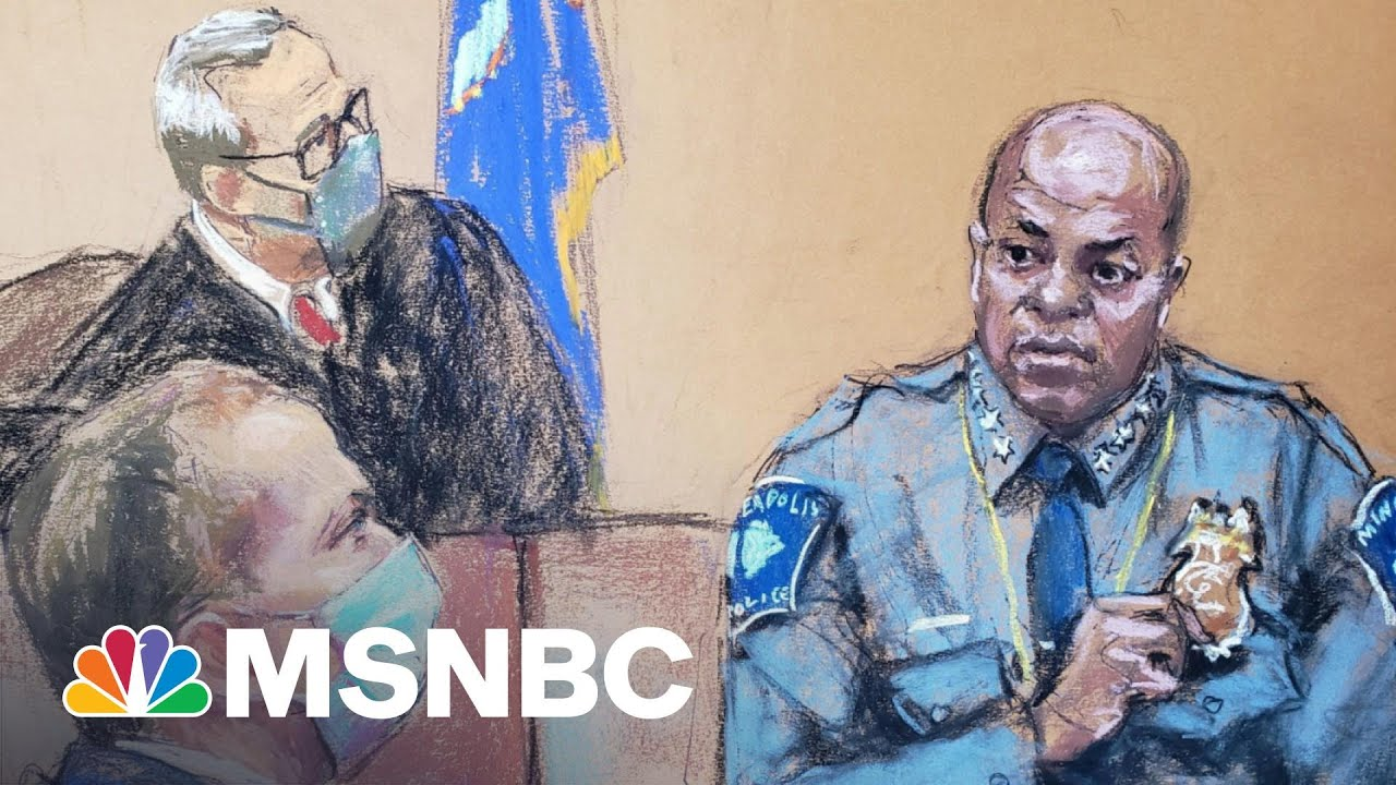 Minneapolis Police Chief Testifies Derek Chauvin Broke Policy | The 11th Hour | MSNBC 7