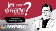 Chris Hayes Podcast With Arindrajit Dube | Why Is This Happening? Ep- 153 | MSNBC 2