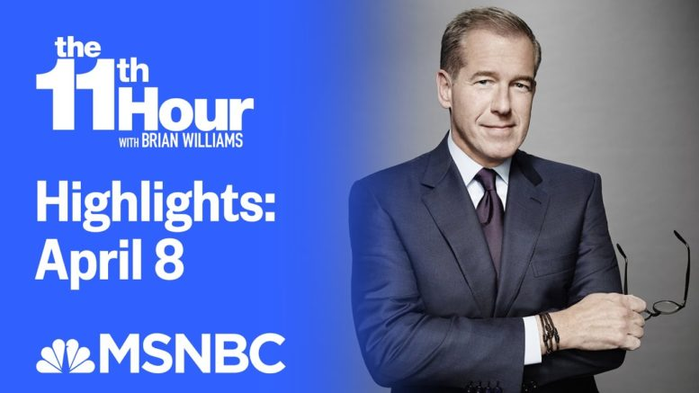 Watch The 11th Hour With Brian Williams Highlights: April 8 | MSNBC 1