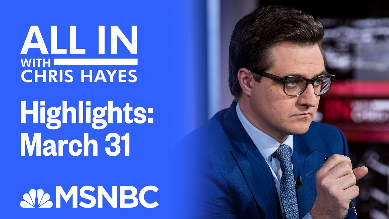 Watch All In With Chris Hayes Highlights: March 31 | MSNBC 1
