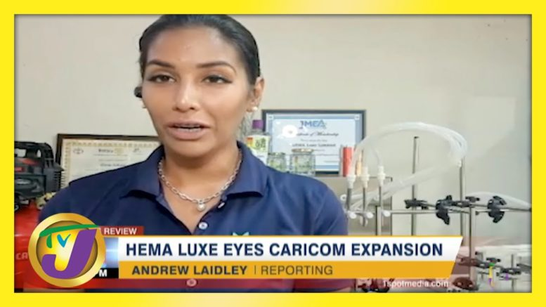 Hema Luxe Eyes CARICOM Expansion | Jamaica Business Day - April 4 2021 1
