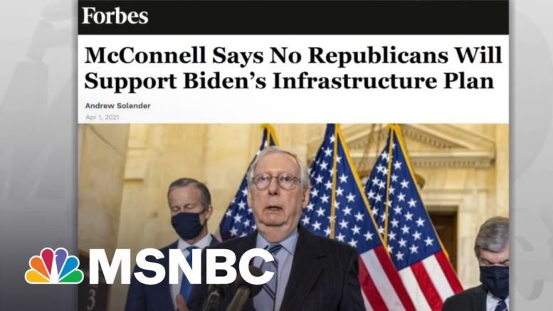 McConnell Sidelines GOP On Infrastructure As Democrats Do Grown-Up Work Of Governing | Rachel Maddow 1