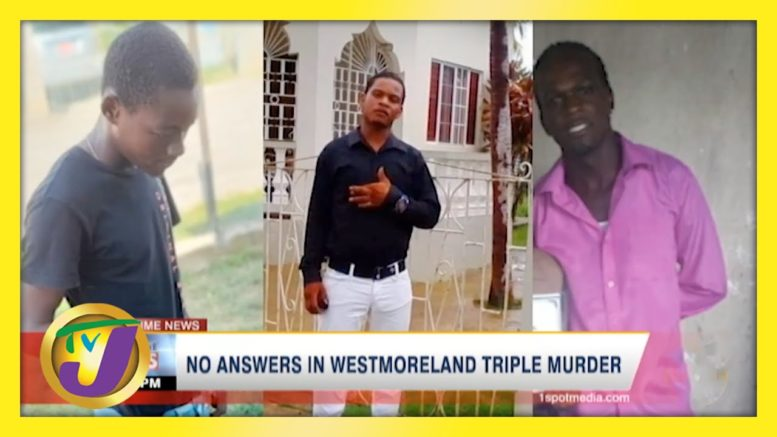No Answers in Westmoreland, Jamaica Triple Murder | TVJ News - April 15 2021 1