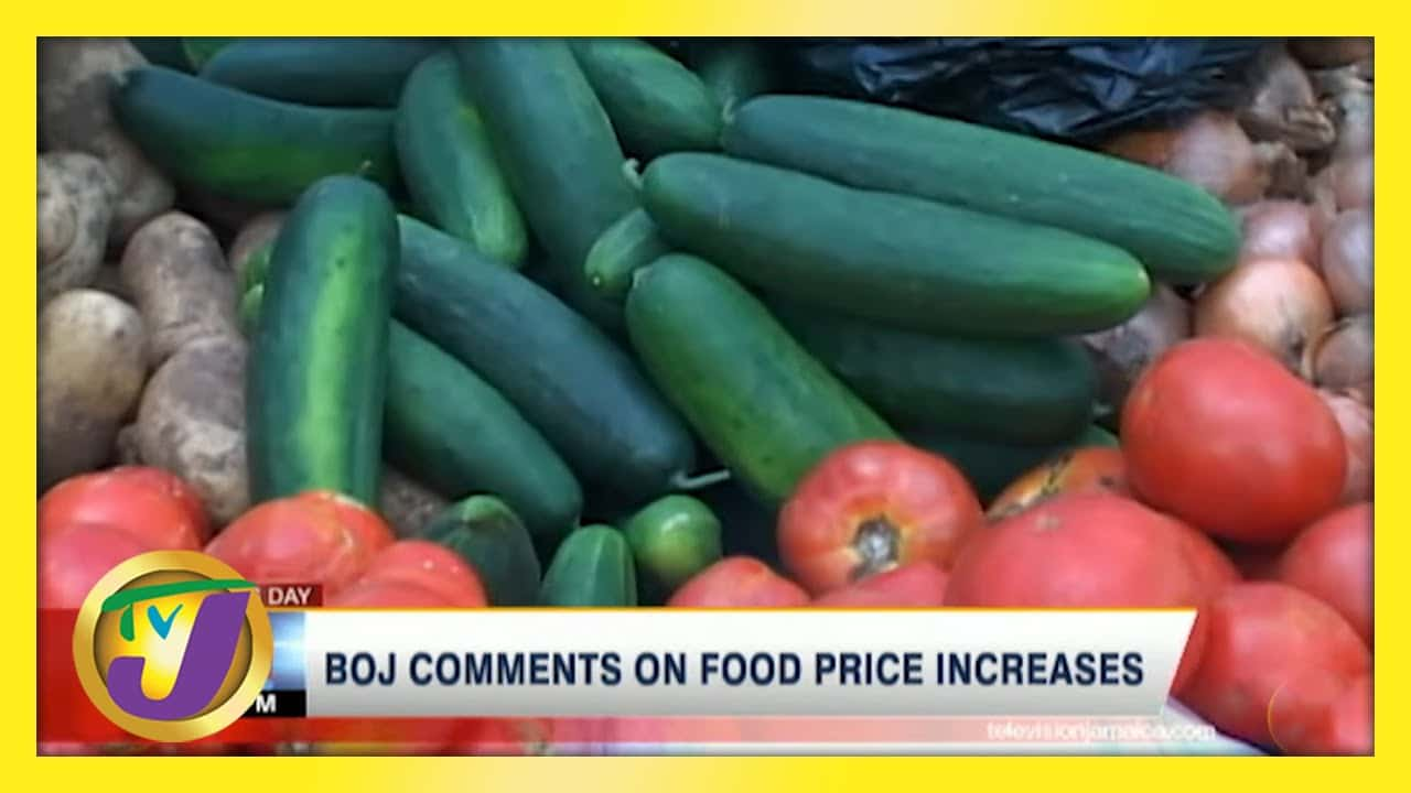 BOJ Comments on Jamaica's Food Price Increases | TVJ News- May 21 2021 1