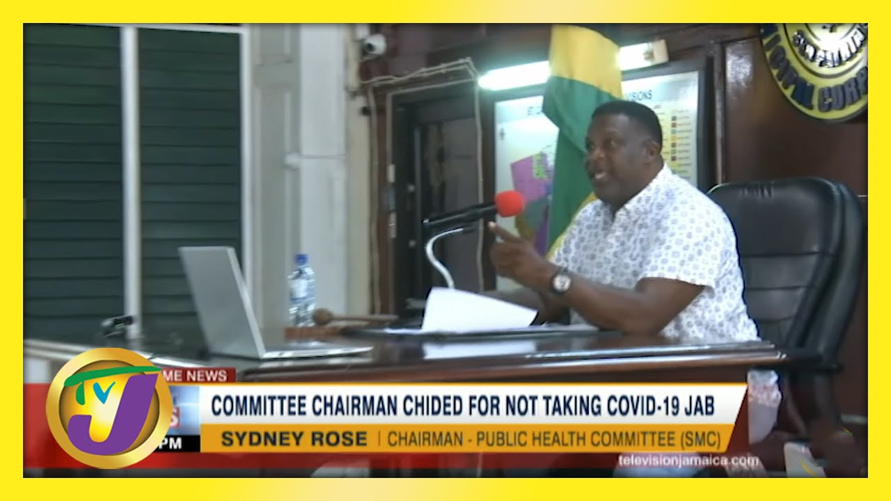 Committee Chairman Chided for not Taking Covid Vaccine   TVJ News - May 23 2021 1