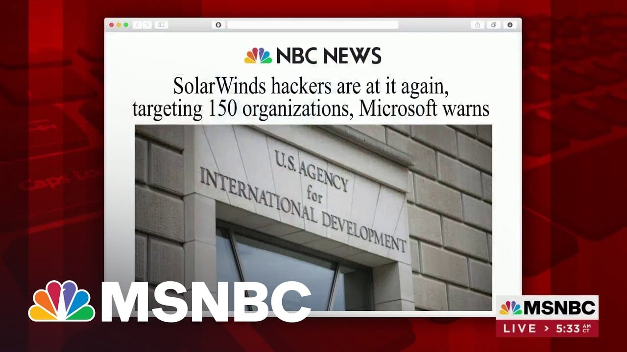 SolarWinds Hackers Are At It Again, Targeting 150 Organizations | MSNBC 1