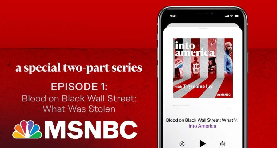 Blood on Black Wall Street: What Was Stolen | Into America Podcast – Ep. 116 | MSNBC 1