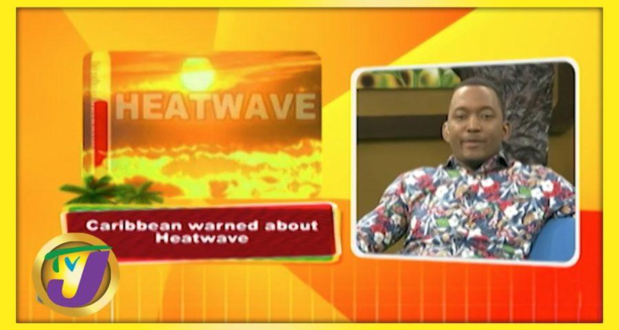 Caribbean Warned about Heatwave   TVJ Weekend Smile 1