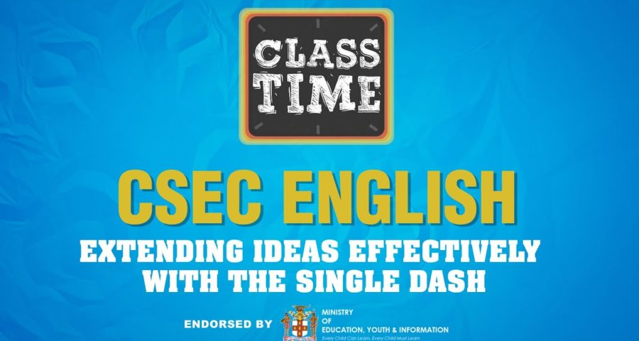 CSEC English | Extending Ideas Effectively with the Single Dash - May 31 2021 5