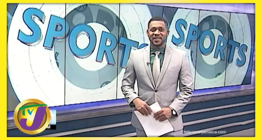 Jamaican Sports News Headlines - May 29 2021 1