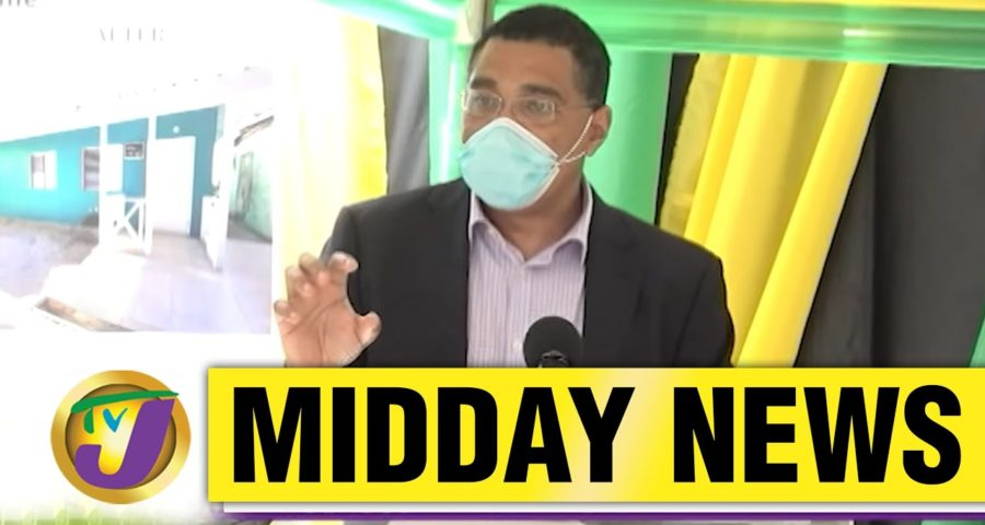 Water at Last | Gov't to Build 30 Thousand New Homes Across Jamaica | TVJ News - May 31 2021 2