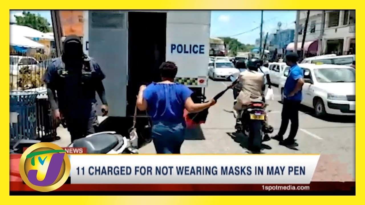 11 Charged for Not Wearing Masks in May Pen, Jamaica   TVJ News - May 3 2021 1
