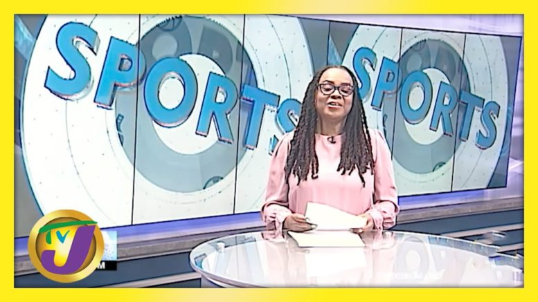 Jamaican Spors News Headlines - May 3 2021 1